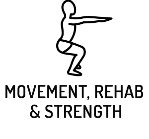 Movement, Rehab and Strength